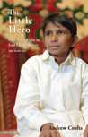 The Little Hero�One Boy's Fight for Freedom: Iqbal Masih's Story