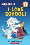 Noodles: I Love School! (Scholastic Reader Level 1)