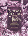 Fabulous Creatures and Other Magical Beings