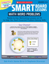 SMART Board Lessons: Math Word Problems: Ready-to-Use, Motivating Lessons on CD to Help You Teach Essential Problem-Solving Skills