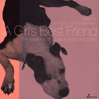 A Girl's Best Friend: The Meaning of Dogs in Women's Lives