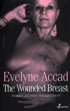 The Wounded Breast by Evelyne Accad