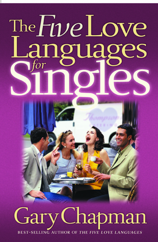The Five Love Languages for Singles by Gary Chapman