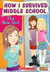 The New Girl (How I Survived Middle School, #4)