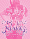 This Book Isn't Fat, It's Fabulous by Nina Beck