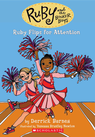 Ruby Flips For Attention by Derrick Barnes