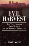 Evil Harvest: The True Story of Cult Murder in the American Heartland