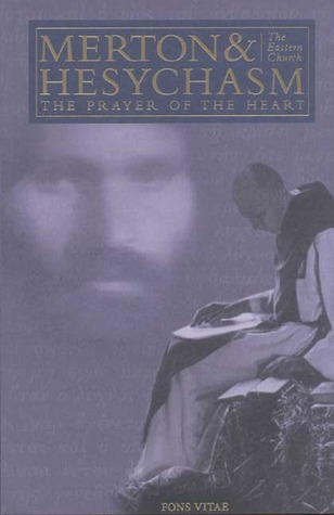 Merton & Hesychasm: The Prayer of the Heart & the Eastern Church