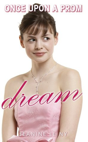 Dream (Once Upon A Prom, #1)