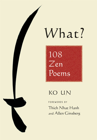 What? 108 Zen Poems by Ko Un