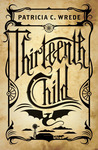 Thirteenth Child by Patricia C. Wrede
