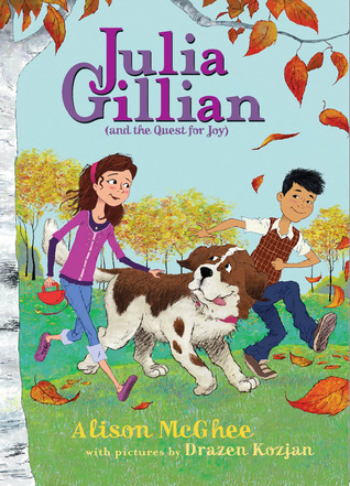 Julia Gillian And the Quest for Joy by Alison McGhee