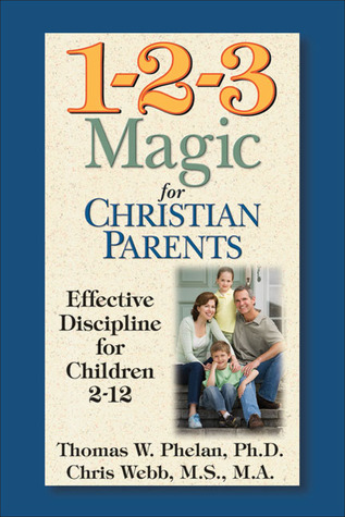 1-2-3 Magic for Christian Parents by Thomas W. Phelan