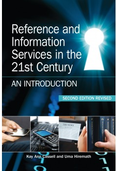 Reference and Information Services in the 21st Century by Kay Ann Cassell