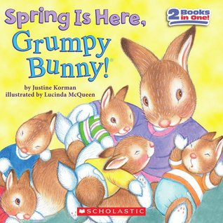 Spring Is Here, Grumpy Bunny! by Justine Korman Fontes