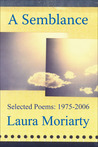 A Semblance: Selected Poems: 1975-2006