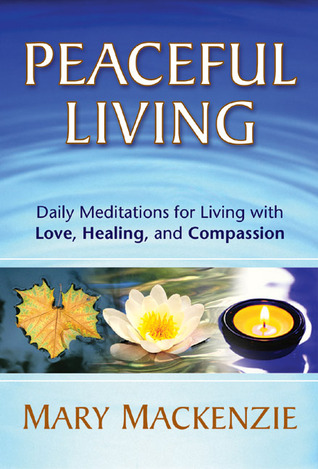 Peaceful Living by Mary Mackenzie