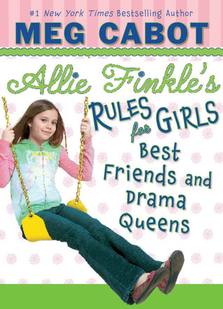 Best Friends and Drama Queens (Allie Finkle's Rules for Girls, #3)