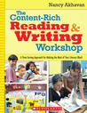 The Content-Rich Reading & Writing Workshop: A Time-Saving Approach for Making the Most of Your Literacy Block