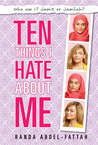 Ten Things I Hate About Me by Randa Abdel-Fattah