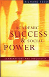 Academic Success and Social Power: Examinations in Inequality