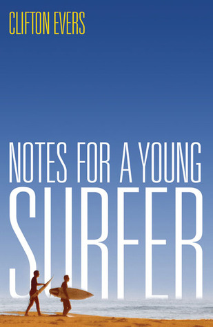 Notes for a Young Surfer by Clifton Evers