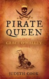 Pirate Queen: The Life of Grace O'Malley 1530���1603