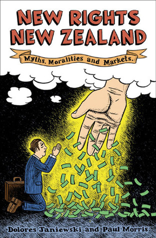 New Rights New Zealand: Myths, Moralities and Markets