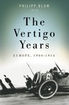 The Vertigo Years by Philipp Blom