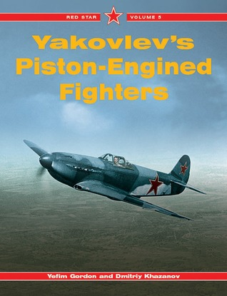 Yakovlev's Piston-Engined Fighters -Red Star Volume 5