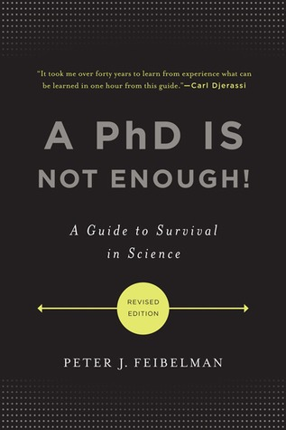 A PhD Is Not Enough! by Peter J. Feibelman
