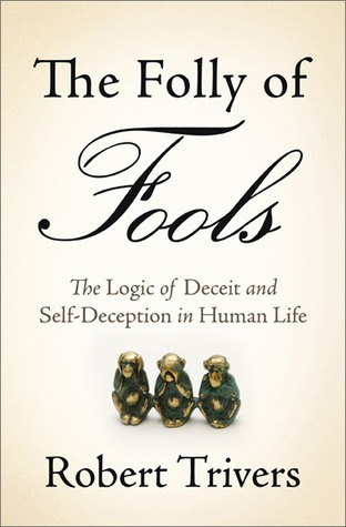 The Folly of Fools by Robert Trivers