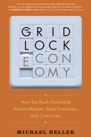 The Gridlock Economy by Michael Heller