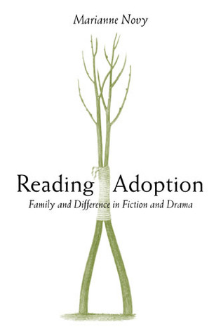 Download free Reading Adoption: Family and Difference in Fiction and Drama by Marianne Novy PDF