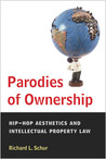 Parodies of Ownership: Hip-Hop Aesthetics and Intellectual Property Law