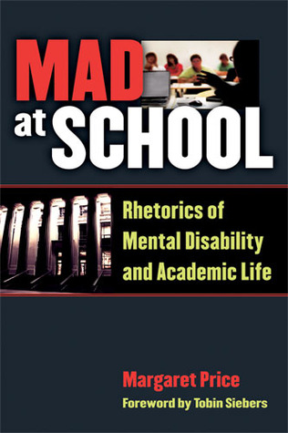 Mad at School: Rhetorics of Mental Disability and Academic Life