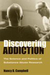 Discovering Addiction: The Science and Politics of Substance Abuse Research