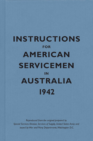 Instructions for American Servicemen in Australia, 1942 by Bodleian Library