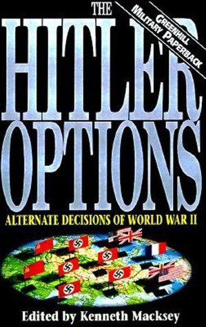 Hitler Options by Kenneth John Macksey