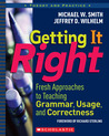 Getting It Right: Fresh Approaches to Teaching Grammar, Usage, and Correctness