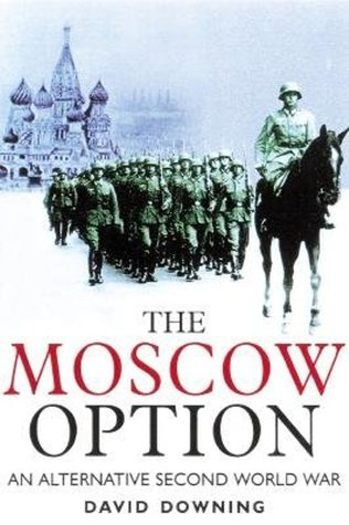 The Moscow Option by David Downing