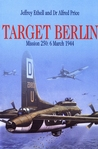 Target Berlin: Mission 250: 6 March 1944