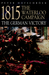 1815 The Waterloo Campaign: The German Victory