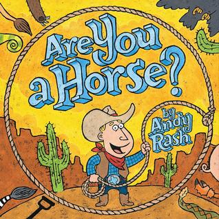 Are You A Horse? by Andy Rash
