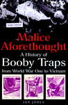 Malice Aforethought: The History of Booby Traps from WWI to Vietnam