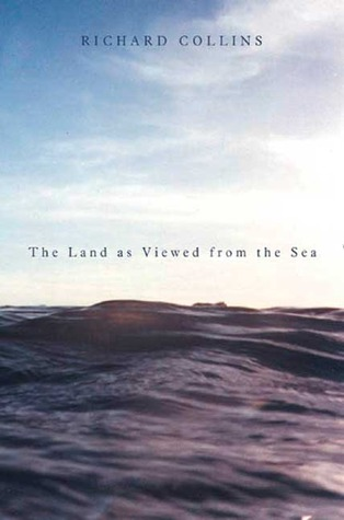 The Land as Viewed from the Sea by Richard Collins