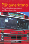 The Panamericana: On the Road through Mexico and Central America