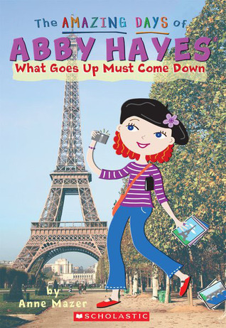 What Goes Up Must Come Down by Anne Mazer