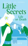 Life or Death (Little Secrets, #4)