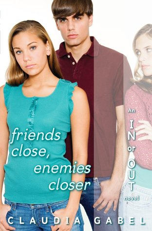 Friends Close, Enemies Closer (In or Out #4)
